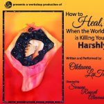 How to Heal, When the world is Killing You Harshly