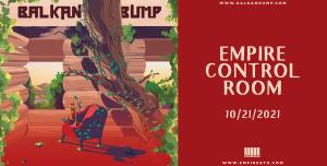 Balkan Bump - NFTrees Tour at Empire Control Room 10/21
