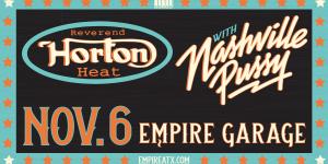 Reverend Horton Heat & Nashville Pussy at Empire Garage 11/6