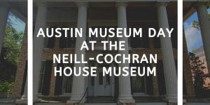 Austin Museum Day!