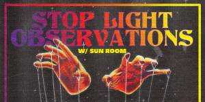 Stop Light Observations w/ Sun Room at The Parish ...