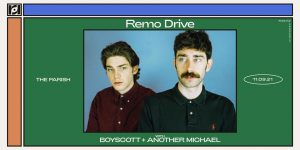 Remo Drive w/ special guests Boyscott and Another Michael at The Parish 11/9