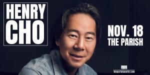 Henry Cho at The Parish 11/18