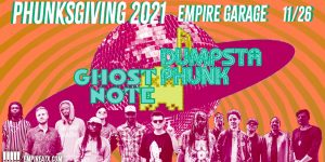 Dumpstaphunk + Ghost-Note (Phunksgiving) at Empire Garage 11/26