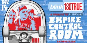 Blink 180 True at Empire Control Room - 11/14