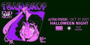 """Teardrop"" an Emo Rap Night at The Parish - 10/31"
