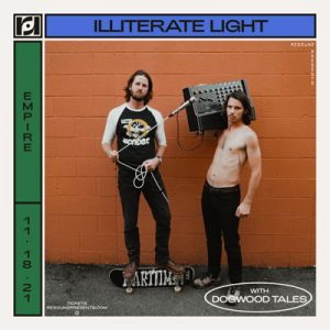 Illiterate Light w/ Dogwood Tales at Empire Control Room - 11/18