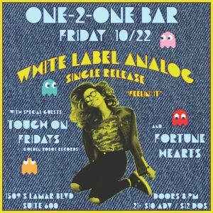 White Label Analog (Single Release) w/ Tough On Fridays & Fortune Hearts