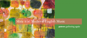 Mirie it is! Medieval English Music