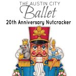 20th Anniversary Austin City Ballet Nutcracker