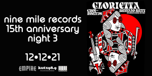KUTX Presents: Nine Mile Records 15 year Anniversary: Night 3 feat. Glorietta