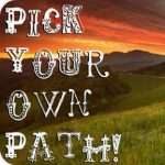 Pick Your Own Path