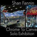 """""""Chrome to Canvas"""" A Solo Art Exhibition by Realist Vehicle Painter, Shan Fannin"""