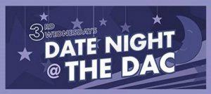 Date Night @ The DAC: Rock the DAC!