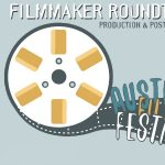 Austin Film Festival Presents: Filmmaker Roundtable: Production & Post-Production