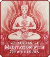 The 21 Stages of Meditation  with Gurucharan Singh...