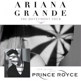 Ariana Grande THE HONEYMOON TOUR with special guest Prince Royce