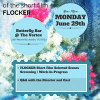 """Flocker"" Selected Scenes/Work-in-Progress Screening"