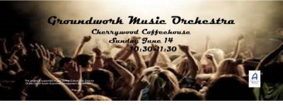 Groundwork Music Orchestra at Cherrywood Coffeehou...