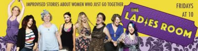 The Ladies Room: Improvised Stories of Women Who Just Go Together