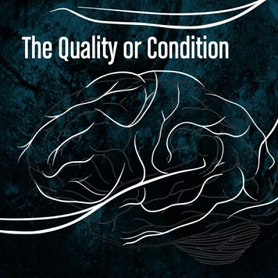 The Quality or Condition