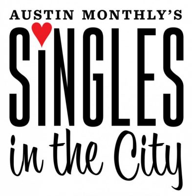 Austin Monthly Singles in the City Party and Live ...