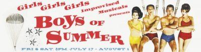 Girls Girls Girls Improvised Musicals presents BOYS OF SUMMER