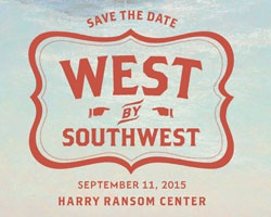"Join the Harry Ransom Center for ""West by Southwest,"" Friday, September 11"