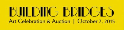"""Building Bridges"" Art Celebration & Auction"