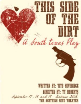 This Side of the Dirt: A South Texas Play