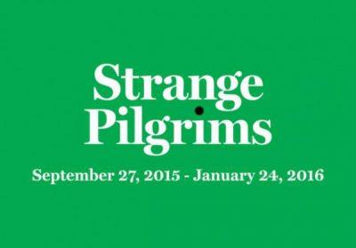 Opening Reception: Strange Pilgrims