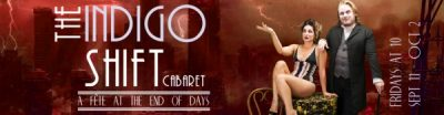 THE INDIGO SHIFT CABARET: A Fête at the End of Days