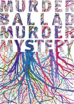 Murder Ballad Murder Mystery