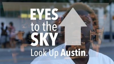 EYES to the SKY: Look Up Austin