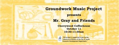 Groundwork Music Project presents Mr. Gray and Friends