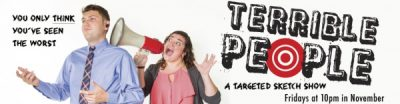 TERRIBLE PEOPLE – A Targeted Sketch Show