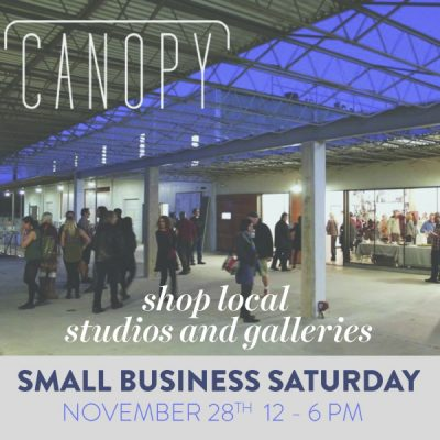 Small Business Saturday @ the Canopy Fine Arts Complex