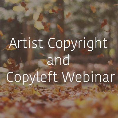 Copyright & Copyleft webinar for artists