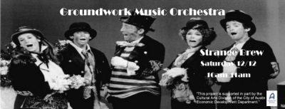 Groundwork Music Orchestra at Strange Brew Saturday December 12