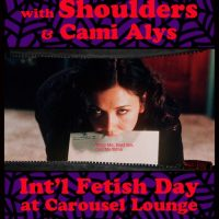 Int'l Fetish Day: The Ron Titter Band, Shoulders, & Cami Alys