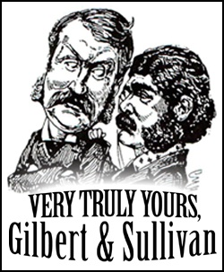 Very Truly Yours, Gilbert & Sullivan