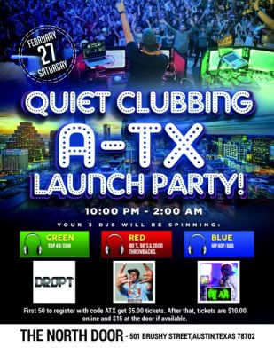 Quiet Clubbing Launch Party In Austin Texas!