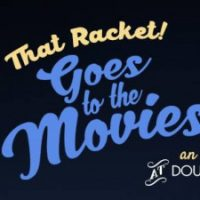 That Racket! Goes to the Movies