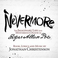 Nevermore, The Imaginary Life and Mysterious Death of Edgar Allan Poe