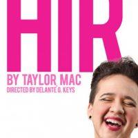 HIR by Taylor Mac