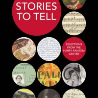Stories to Tell: Selections from the Harry Ransom Center