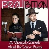 Prohibition: A Musical Comedy