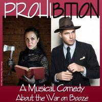 Prohibition: A Musical Comedy