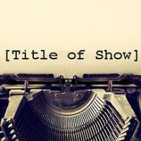 (Title of Show)