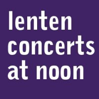 St David's Lenten Concerts at Noon: Organ works by Bach and more